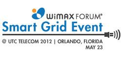 WiMAX Forum® Announces the WiMAX for Smart Grid 2012 Event