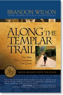 Along the Templar Trail by Brandon Wilson
