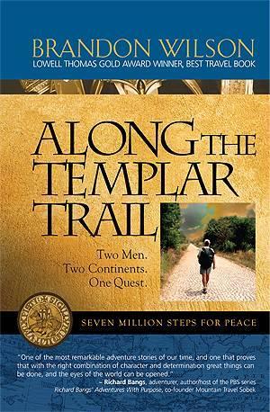 Along the Templar Trail: Seven Million Steps for Peace, Best Travel Book Gold Award Winner