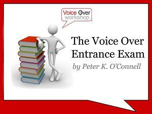 """""""The Voice Over Entrance Exam"""" by Peter K. O'Connell, Copyright 2009"""