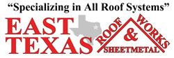 East Texas Roof Works & Sheet Metal