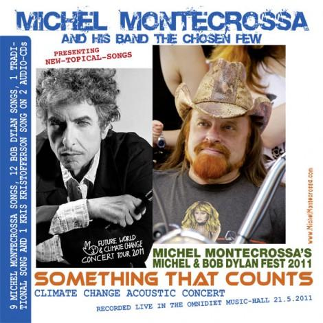 Michel Montecrossa's 'Michel & Bob Dylan Fest 2011' - 'Something That Counts' Climate Change Acoustic Concert