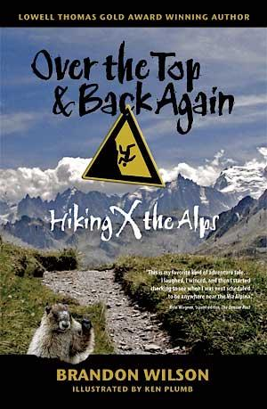 """Award-Winning Book """"Over the Top & Back Again: Hiking X the Alps"""""""