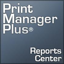 New 'Reports Center Option' for Print Manager Plus 2010 Brings
