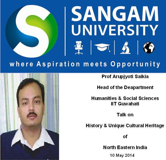 Sangam University - Talk on North East India History Culture by Prof Arupjyoti Saikia IIT Guwahati