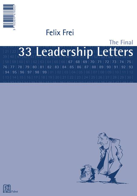 Felix Frei: The Final 33 Leadership Letters
