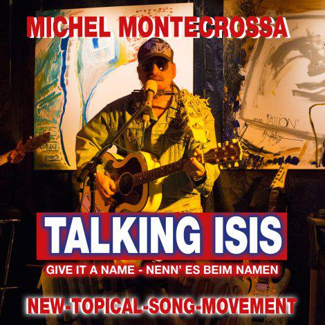 Michel Montecrossa Audio-Single Talking ISIS: Give It A Name-Nenn Es Beim Namen