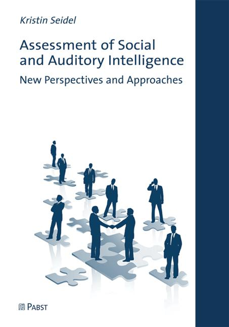 Kristin Seidel: Assessment of Social and Auditory Intelligence - New Perspectives and Approaches