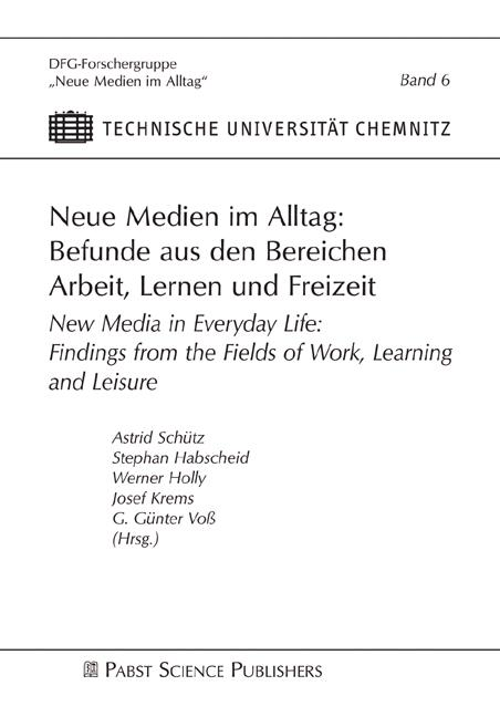 A. Schütz et al.: New Media in Everyday Life - Findings from the Fields of Work, Learning and Leisure