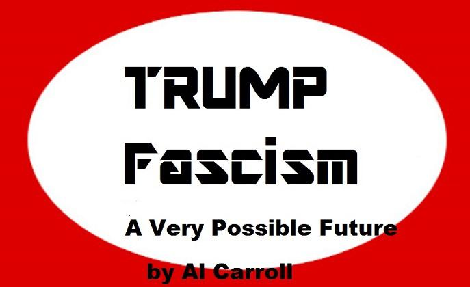 Where Mussolini had blackshirts, Trump would have redshirt stormtroopers.