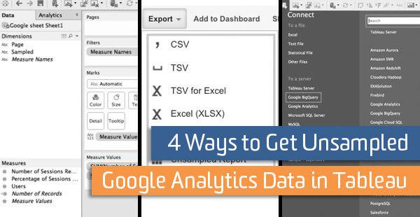 4 Ways to Get Unsampled Google Analytics Data in Tableau