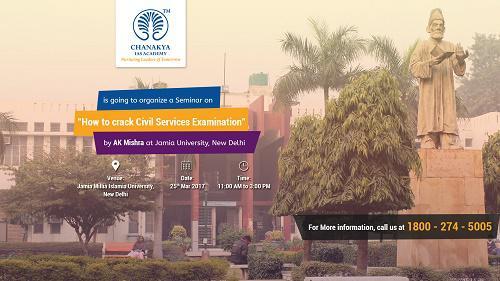 Chanakya IAS Academy will conduct Art of Success Seminar at Jamia