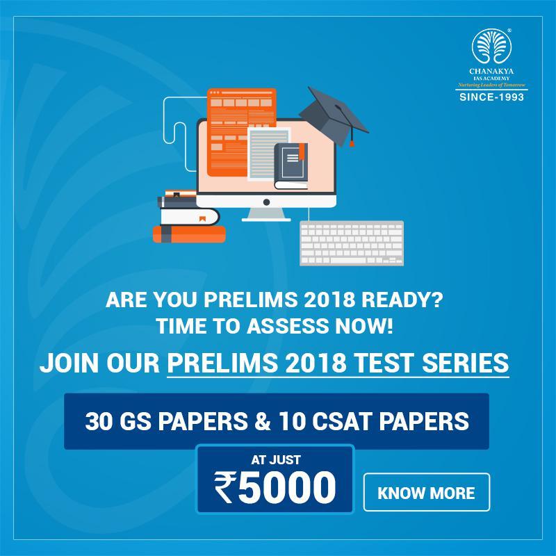 Chanakya IAS Academy announces Prelims Test Series for CSE 2018