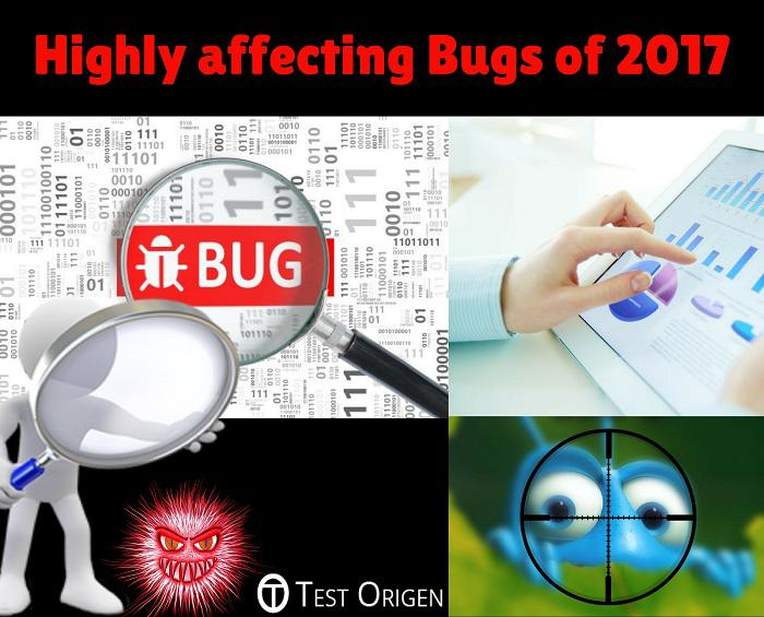 Highly affecting Bugs of 2017