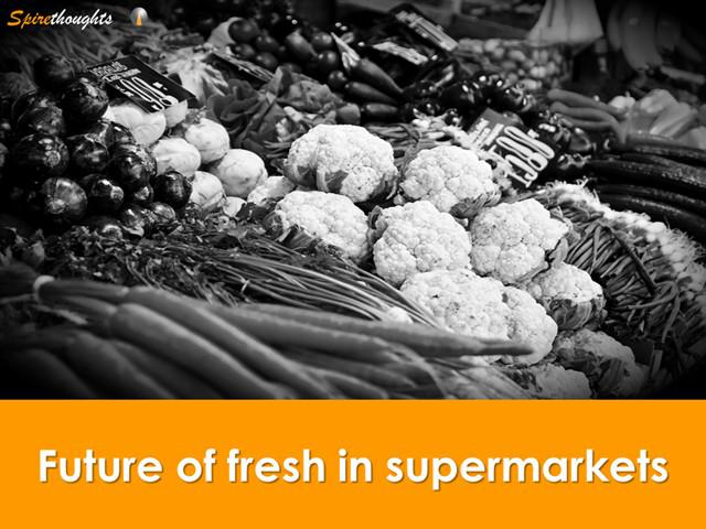 Spire, Spirethoughts, Future, Fresh, Food, Vegetables, Supermarket, Vegetable butcher, U.S.A,  Growth