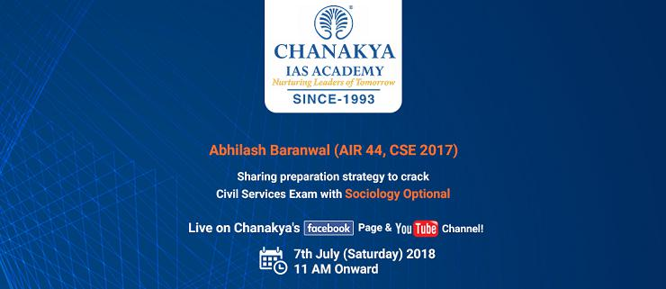 Catch Abhilash Baranwal (AIR 44, CSE 2017) Live on Chanakya IAS Academy's Facebook Page & YouTube Channel