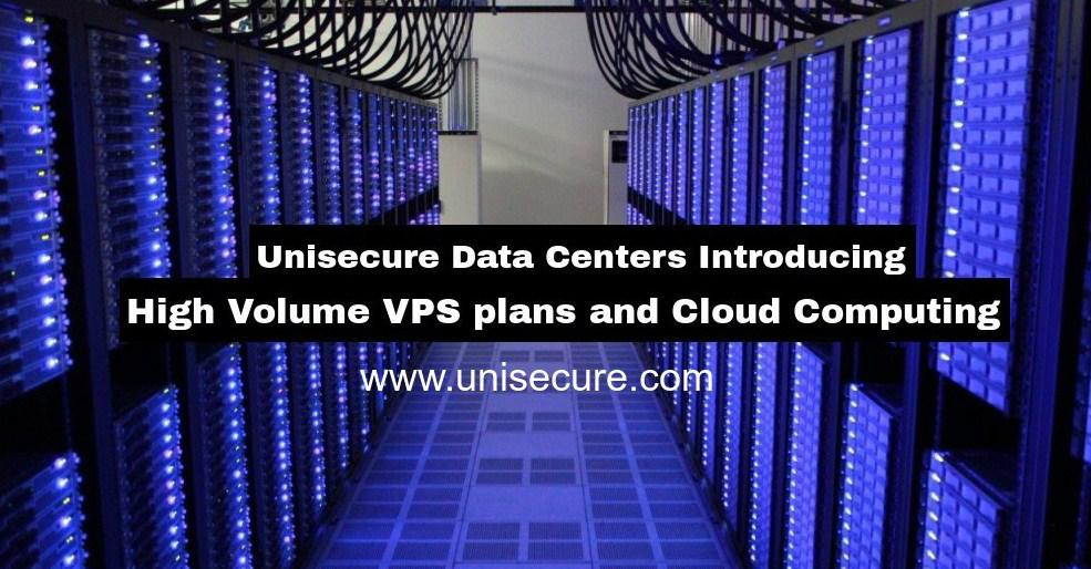 Unisecure Data Centers Introducing High Volume VPS plans