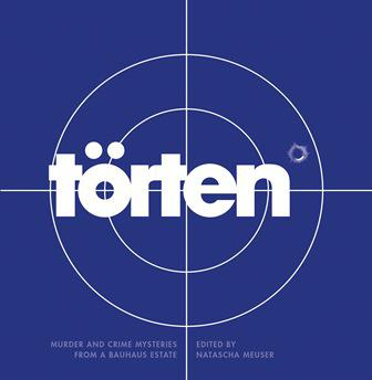 The Törten Project. Murder and Crime Mysteries from a Bauhaus
