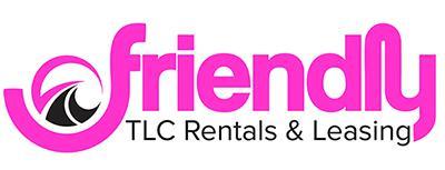 Friendly TLC Rentals & Leasing, www.FriendlyTLC.com