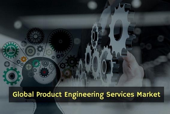 Product Engineering Services Market Overview 2018: Market