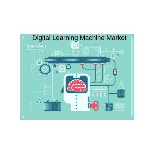 Digital Learning Machine Market