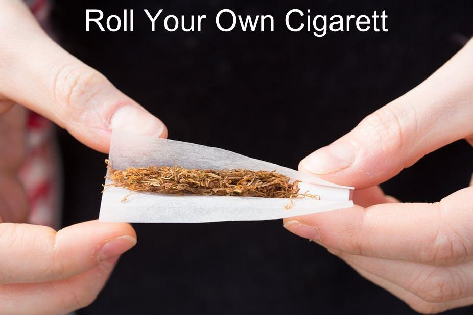 Roll Your Own Cigarett