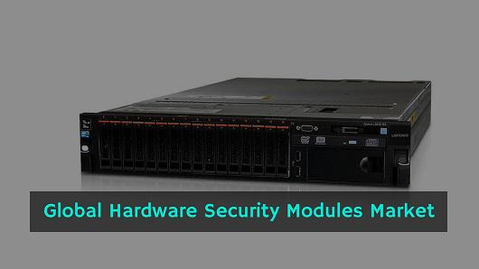 Hardware Security Modules Market 2019 by Top Competitors (Atos,