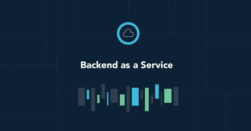 Backend-as-a-Service (BaaS) Market Growth to Continue in 2019: