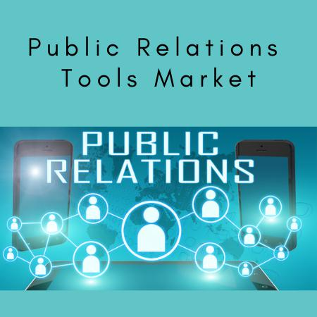 Public Relations Tools Market Comprehensive Research &
