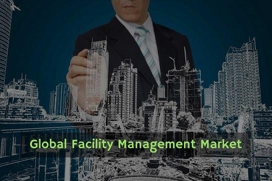 Facility Management Market : World Trade, Trends And Business