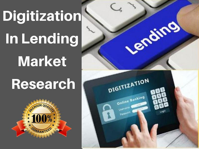 Latest Research on Digitization in Lending Market Analysis