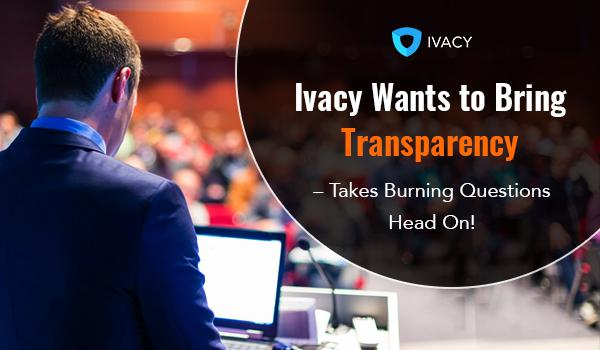 Ivacy ? one of the oldest players in the VPN industry answering the most pressing questions regarding its existence and associatio