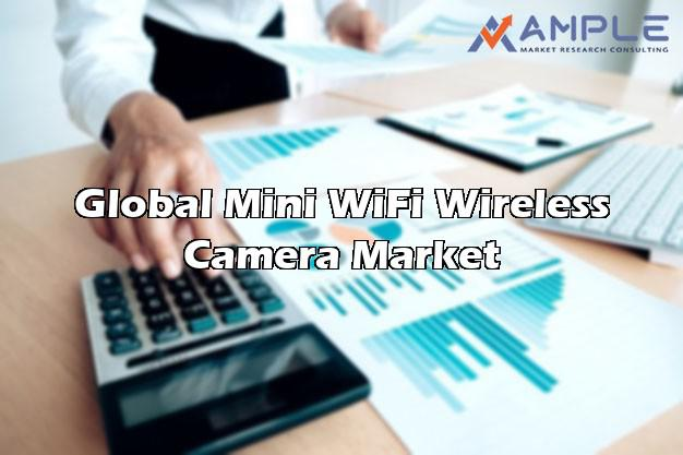 Rising Demand in Mini WiFi Wireless Camera market anticipates