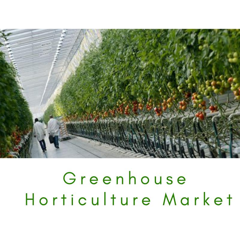 Greenhouse Horticulture Market Insights | Top Leaders By 2024 :