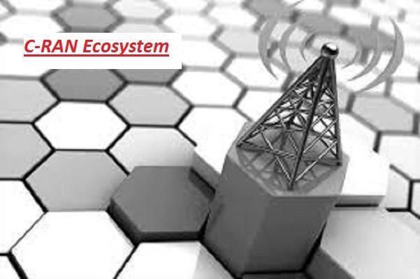 C-RAN Ecosystem