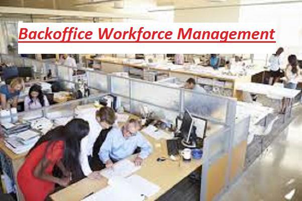 Backoffice Workforce Management