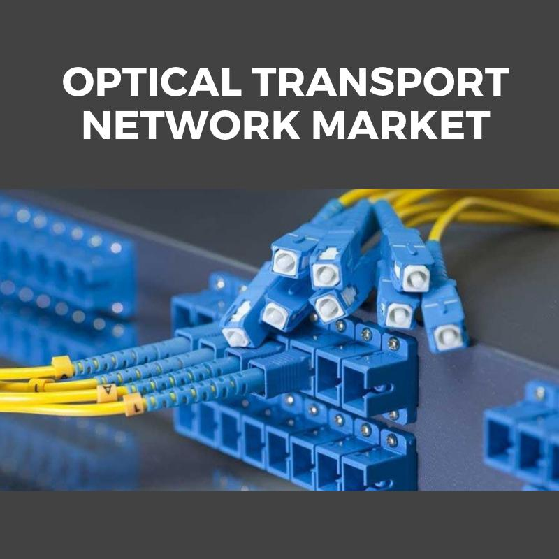 Optical Transport Network Market: