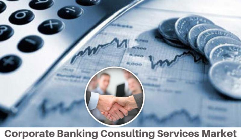 Global Corporate Banking Consulting Market, Top key players
