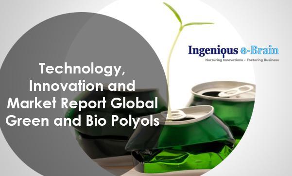 green and bio Polyols, green polyols, bio polyols, green polyols market, green polyols technology, bio polyols market,