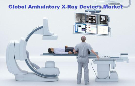 Global Ambulatory X-Ray Devices Market