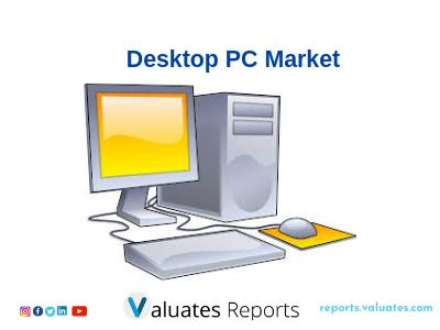 Market Analysis of Worldwide Desktop PC by Valuates Reports