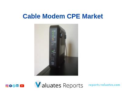 Market Analysis of Worldwide Cable Modem CPE by Valuates Reports
