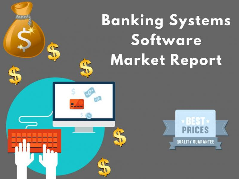 Global Banking Systems Software Market, Top key players