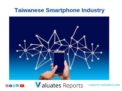 Taiwanese Smartphone Industry 2Q 2019 by Valuates Reports