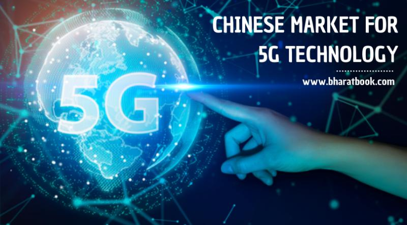 Chinese market for 5G technology - Bharat Book Bureau
