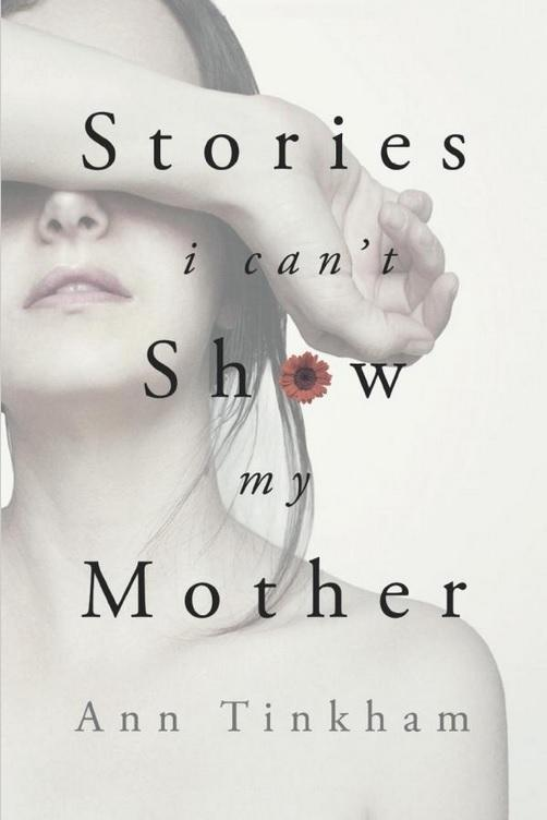 Stories I Can?t Show My Mother