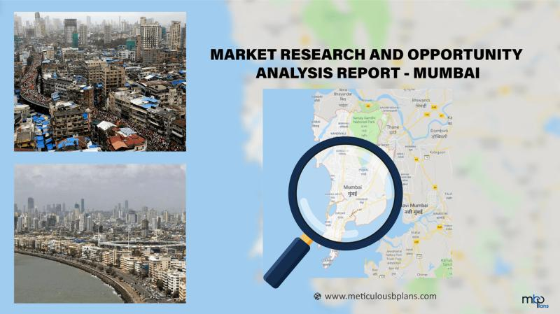 MUMBAI - Market Research & Opportunity Analysis Report.