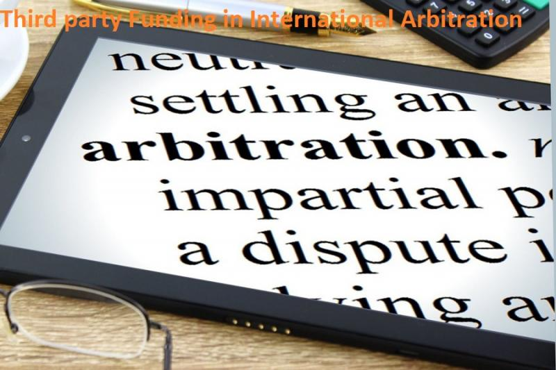 Third party Funding in International Arbitration