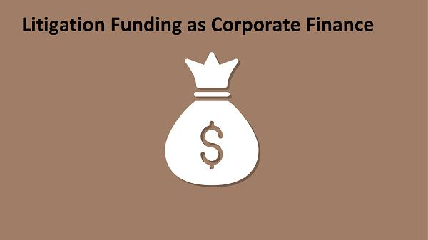 Litigation Funding as Corporate Finance
