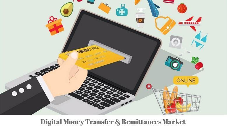Digital Money Transfer & Remittances Market